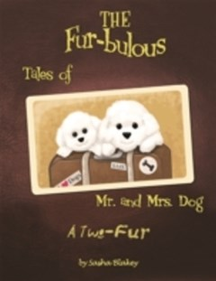 Fur-bulous Tales of Mr. and Mrs. Dog: A Two Fur