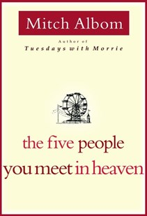The Five People You Meet in Heaven by Albom, Mitch, Mitch Albom (9780786868711) - HardCover - Modern & Contemporary Fiction General Fiction