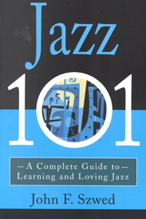 Jazz 101 by John F. Szwed, John F. Szwed (9780786884964) - PaperBack - Entertainment Music General