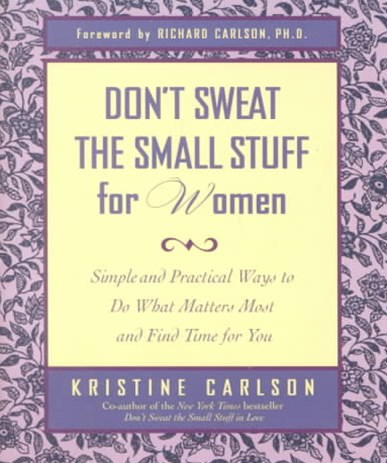 Don't Sweat the Small Stuff for Women