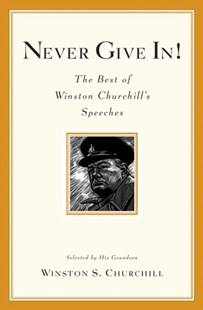 Never Give In! by Churchill, Winston, Sir, Winston Churchill (9780786888702) - PaperBack - History European