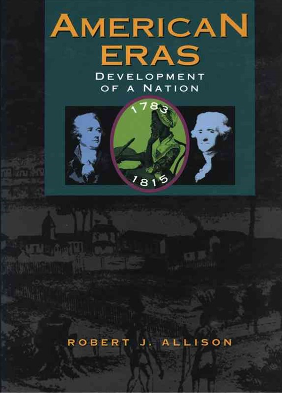 Development of a Nation, (1783-1815)