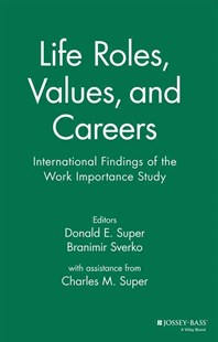 Life Roles, Values, and Careers by Donald E. Super, Branimir Sverko, Charles M. Super (9780787901004) - HardCover - Social Sciences Psychology