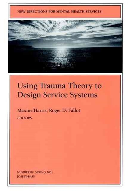 Using Trauma Theory to Design Service Systems (Issue 89