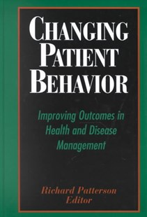 Changing Patient Behavior by Richard Patterson, Richard Patterson (9780787952792) - HardCover - Health & Wellbeing General Health