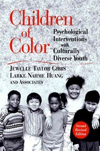 Children of Color by Jewelle Taylor Gibbs, Larke Nahme Huang, Stanley Sue (9780787962685) - PaperBack - Social Sciences Psychology