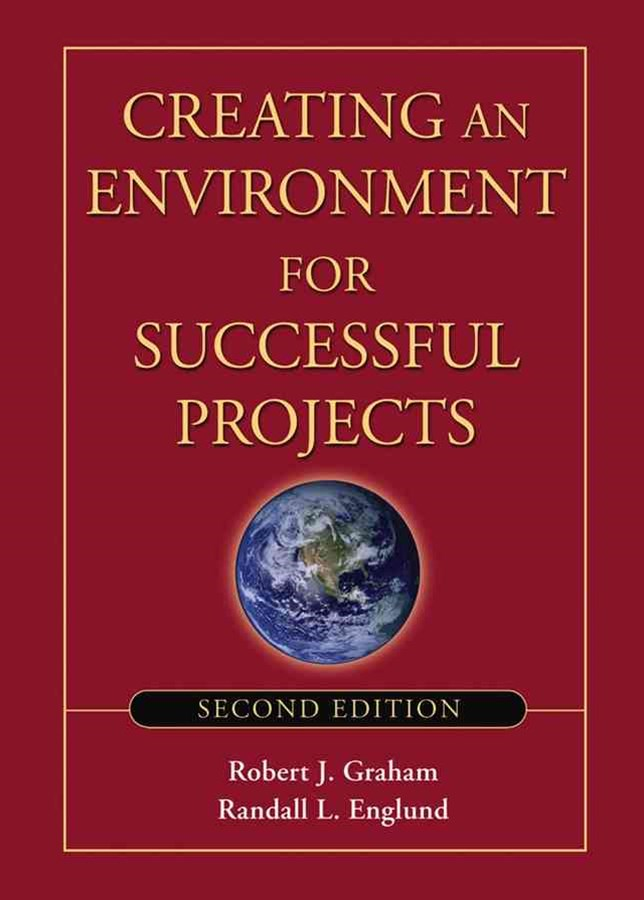 Creating an Environment for Successful Projects, 2nd Edition