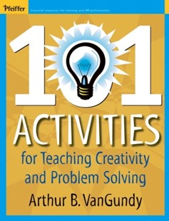 (ebook) 101 Activities for Teaching Creativity and Problem Solving - Business & Finance Business Communication