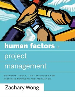 Human Factors in Project Management by Zachary Wong (9780787996291) - HardCover - Business & Finance Management & Leadership
