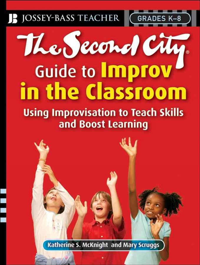 The Second City Guide to Improv in the Classroom