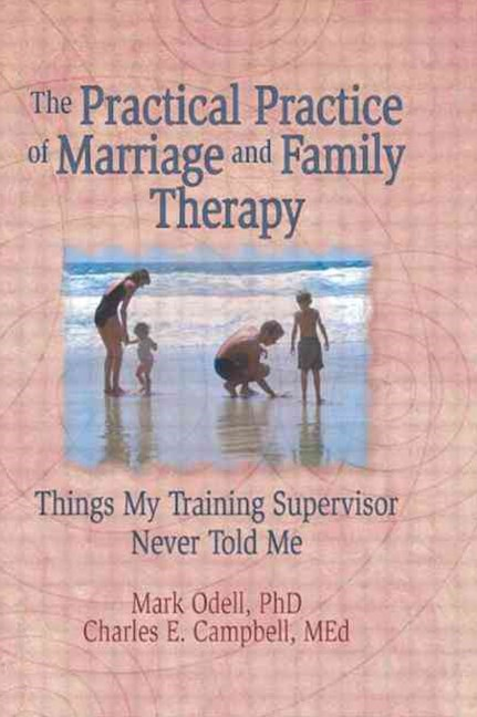 Practical Practice of Marriage and Family Therapy