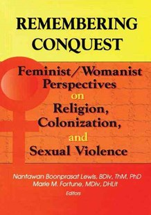 Remembering Conquest by Nantawan B. Lewis, Nantawan Boonprasat Lewis, Marie M. Fortune (9780789008299) - PaperBack - Family & Relationships Aging and Eldercare