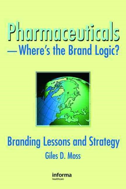 Pharmaceuticals--Where's the Brand Logic?