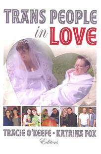 Trans People in Love by Tracie O'Keefe, Katrina Fox (9780789035721) - PaperBack - Family & Relationships Relationships