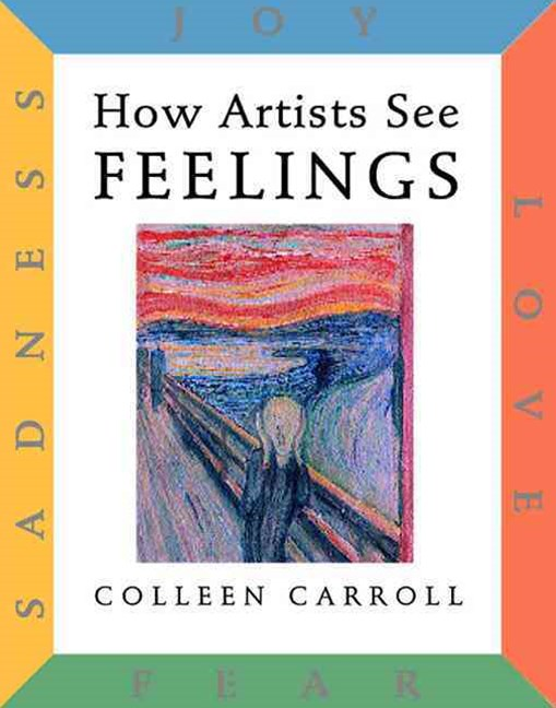 How Artists See Feelings: Joy Sadness Fear Love