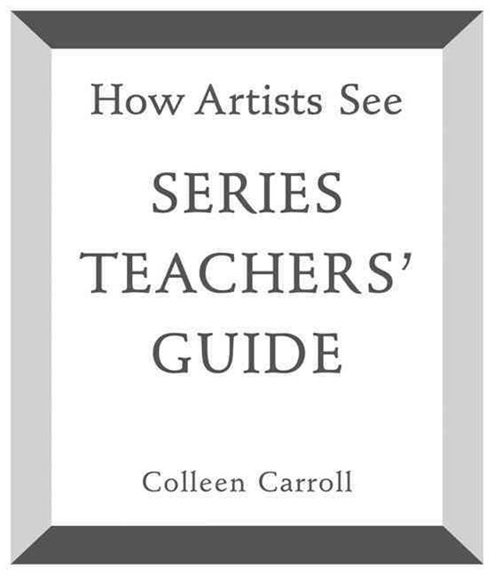 How Artists See: Series Teachers' Guide
