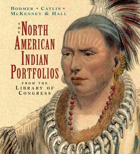North American Indian Portfolios Tiny Folio: from the Library of Congress by BODMER, CATLIN, MCKENNEY, HALL, Karl Bodmer, Thomas Loraine McKenney, James Gilreath, Karl Bodmer, James Hall, Thomas Loraine McKenney (9780789209061) - HardCover - Art & Architecture General Art
