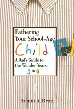Fathering Your School-age Child: a Dad
