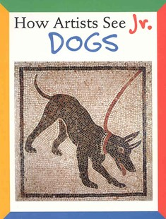 How Artists See Jr: Dogs by CARROLL COLLEEN (9780789209726) - HardCover - Non-Fiction Animals