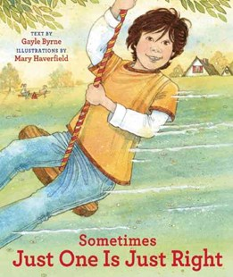 Sometimes Just One is Just Right by BYRNE GAYLE, Mary Haverfield (9780789211293) - HardCover - Children's Fiction Intermediate (5-7)