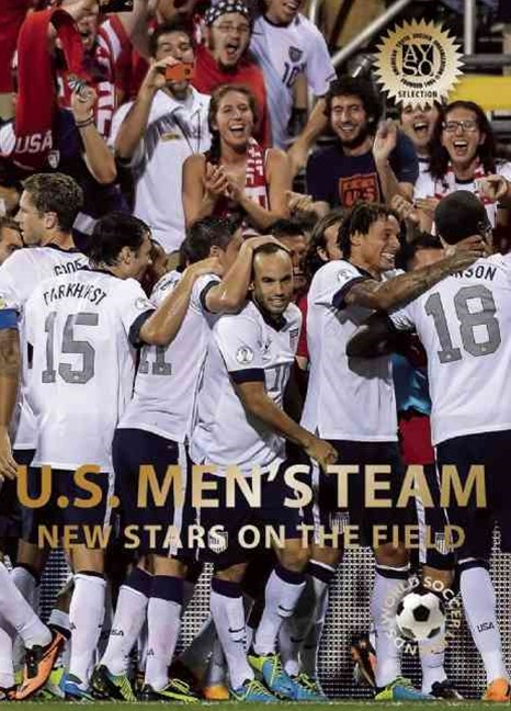 U.S. Men's Team: New Stars on the Field: World Soccer Legends