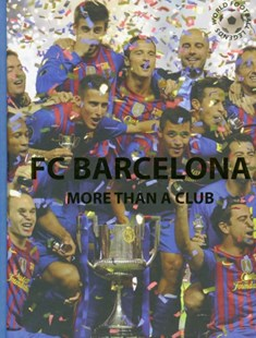FC BARCELONA MORE THAN A CLUB by Illugi Jökulsson (9780789211859) - HardCover