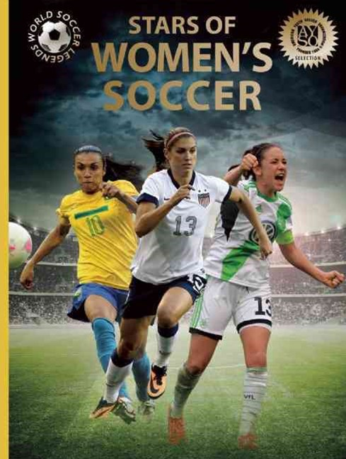 Stars of Women's Soccer: World Soccer Legends