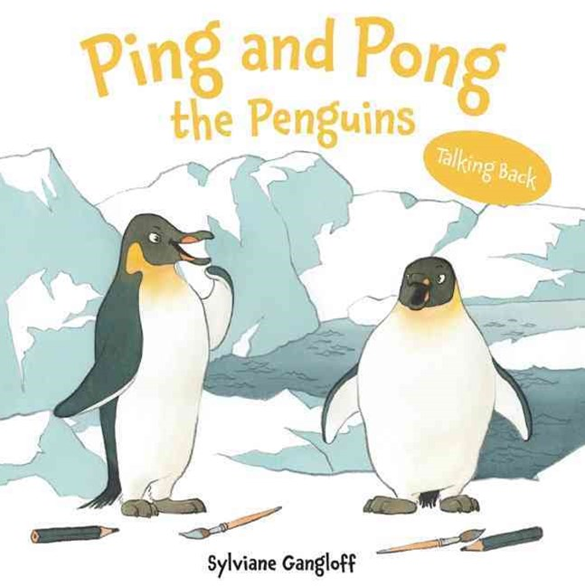 Ping and Pong the Penguins: Talking Back Series