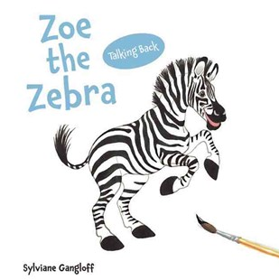 Zoe the Zebra by GANGLOFF SYLVIANE (9780789212467) - HardCover - Children's Fiction Early Readers (0-4)