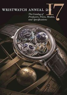 Wristwatch Annual 2017 by PETER BRAUN, Marton Radkai (9780789212627) - PaperBack - Craft & Hobbies Antiques and Collectibles