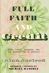 Full Faith and Credit by AXELROD, Michael Ramirez (9780789212832) - HardCover - Business & Finance Ecommerce