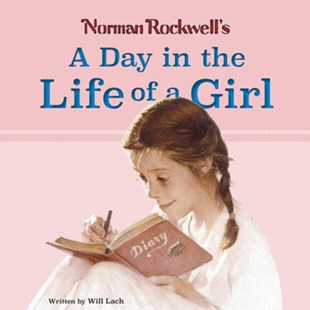 Norman Rockwell's: A Day in the Life of a Girl by ROCKWELL, Will Lach (9780789212900) - HardCover - Children's Fiction