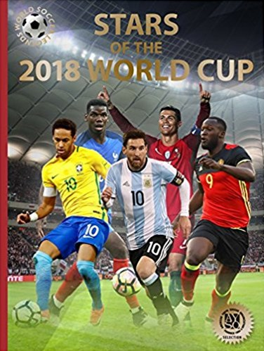 Stars of the 2018 World Cup: World Soccer Legends