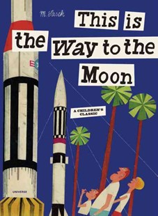 This is the Way to the Moon by Miroslav Sasek (9780789318428) - HardCover - Non-Fiction