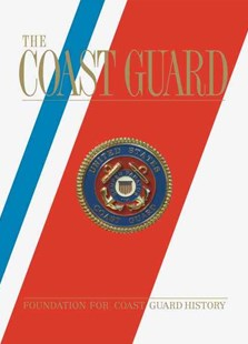 Coast Guard by Tom Beard, Walter Cronkite, Paul C. Scotti (9780789320780) - HardCover - Military Vehicles