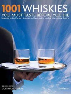 1001 Whiskies You Must Taste Before You Die by Dominic Roskrow, Jim Murray (9780789324870) - HardCover - Cooking Alcohol & Drinks