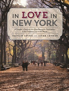 In Love in New York by Caitlin Leffel, Jacob Lehman (9780789327512) - PaperBack - Travel North America Travel Guides