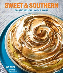 Sweet & Southern by BEN MIMS, Noah Fecks (9780789334381) - HardCover - Cooking Desserts