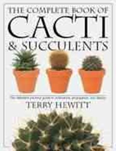 The Complete Book of Cacti and Succulents by Terry Hewitt (9780789416575) - PaperBack - Home & Garden Gardening