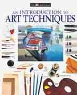 An Introduction to Art Techniques by Ray Smith, Ray Smith, Michael Wright, James Horton (9780789451514) - PaperBack - Art & Architecture Art Technique