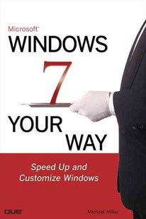 Microsoft Windows 7 Your Way by Michael R. Miller (9780789742865) - PaperBack - Computing Hardware