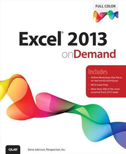 Excel 2013 On Demand by . Perspection Inc., Steve Johnson (9780789750488) - PaperBack - Computing Program Guides