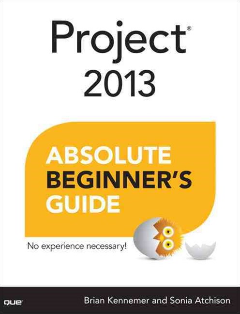 Absolute Beginner's Guide: Project 2013