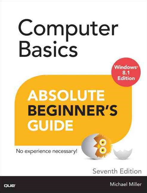 Computer Basics - Absolute Beginner's Guide