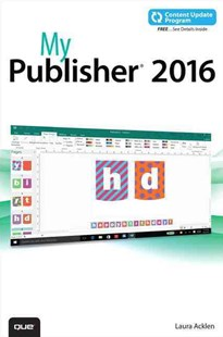 My Publisher 2016 (includes free Content Update Program) by Laura Acklen (9780789755698) - PaperBack - Computing Program Guides