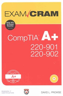 CompTIA A+ 220-901 and 220-902 Exam Cram by David L. Prowse (9780789756312) - PaperBack - Computing Beginner's Guides