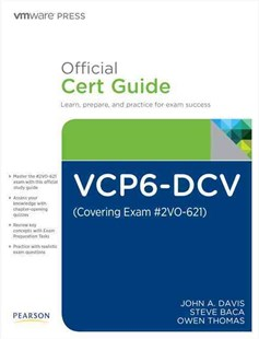 VCP6-DCV Official Cert Guide (Exam #2V0-621) by John A. Davis, Steve Baca, Owen Thomas, Owen Thomas (9780789756480) - HardCover - Computing Certification