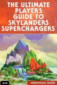 The Ultimate Guide to Skylanders SuperChargers