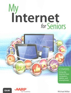 My Internet for Seniors by Michael R. Miller (9780789757432) - PaperBack - Business & Finance Sales & Marketing