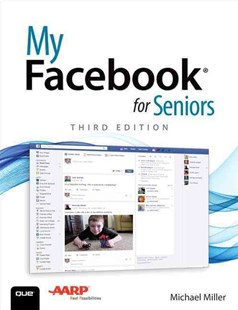 My Facebook for Seniors by Michael R. Miller (9780789757920) - PaperBack - Business & Finance Sales & Marketing